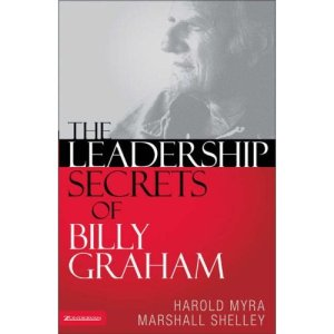 Resensi Buku: The Leadership Secrets of Billy Graham – Harold Myra, Marshall Shelley